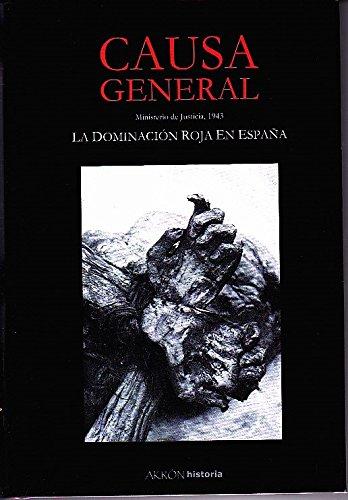 CAUSA GENERAL. MINISTERIO DE JUSTICIA 1943. LA DOMINACIÓN ROJA EN ESPAÑA.: Amazon.es: Anónimo / VVAA: Libros