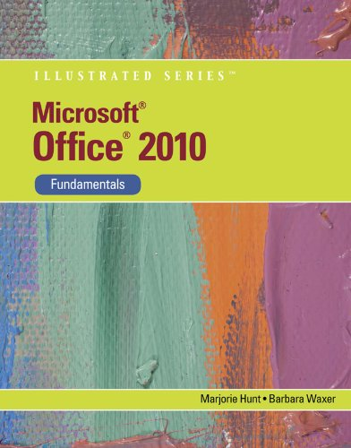 Microsoft Office 2010: Illustrated Fundamentals (Available Titles Skills Assessment Manager (SAM) - Office 2010) Pdf