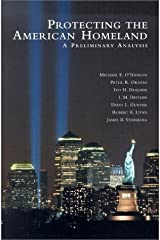 Protecting the American Homeland: A Preliminary Analysis by Michael E. O'Hanlon (2002-05-22) Paperback