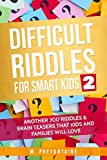 Books : Difficult Riddles for Smart Kids 2: Another 300 Riddles & Brain Teasers that Kids and Families will Love (Books for Smart Kids)