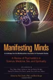 img - for Manifesting Minds: A Review of Psychedelics in Science, Medicine, Sex, and Spirituality book / textbook / text book
