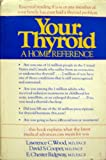 Your Thyroid, Lawrence C. Wood and David S. Cooper, 0395322200