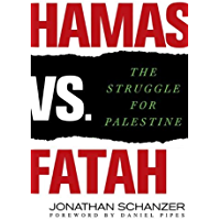 Hamas vs. Fatah: The Struggle For Palestine (English Edition)