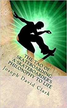 Book The Tao of Skateboarding A Skateboarder's Philosophy to Life