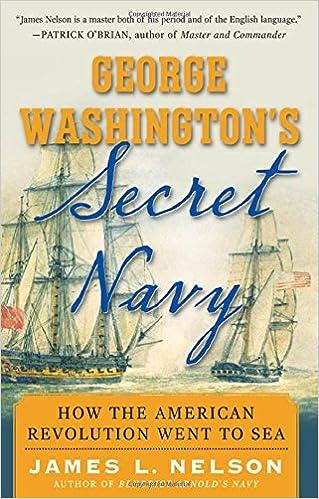 George Washington S Secret Navy How The American Revolution