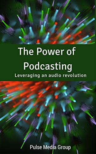 the-power-of-podcasting-leveraging-an-audio-revolution