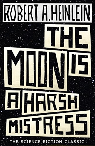 The Moon is a Harsh Mistress Pic