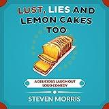 Lust, Lies and Lemon Cakes Too