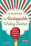 img - for The Unstoppable Writing Teacher: Real Strategies for the Real Classroom book / textbook / text book