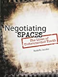 Negotiating Spaces : The Lives of Undocumented Youth, Jacobo, Jose Rodolfo, 1465207090
