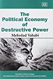 The Political Economy of Destructive Power 9781843768982