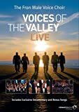 Voices Of The Valley Live - The Fron Male Voice Choir [DVD]