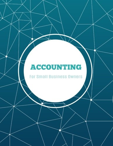 Accounting For Small Business Owners: Accounts Journal : General Ledger Accounting Book : Notebook With Columns For Financial Date, Description, ... 8.5 x 11 In (Accounting General) (Volume 1)