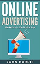 Online Advertising: Marketing in the digital age