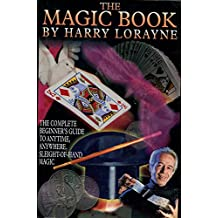 The magic book: The complete beginner's guide to anytime, anywhere, sleight-of-hand magic