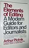 The Elements of Editing: A Modern Guide for Editors and Journalists by Arthur Plotnik (1984-04-01)