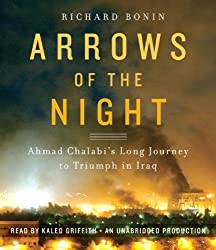 Arrows of the Night: Ahmad Chalabi and the Selling of the Iraq War