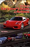Via Corsa Car Lover's Guide to Arizona, Ronald Adams, 0982571003