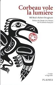 Corbeau vole la lumière : Recueil de mythes haïdas par Bill Reid