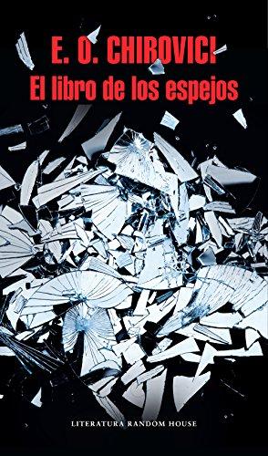 El libro de los espejos (Spanish Edition) by [Chirovici, E.O.]