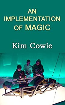 An Implementation of Magic by [Cowie, Kim]