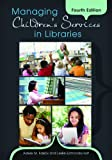Managing Children's Services in Libraries, Adele M. Fasick and Leslie Edmonds Holt, 1610691008