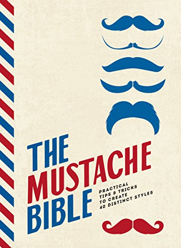 The Mustache Bible: Practical tips & tricks to create 40 distinct -