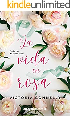 La vida en rosa (Spanish Edition)