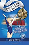 Nothing Better Than Gym Friends (Perfect Balance Gymnastics Series Book 2) (Volume 2)