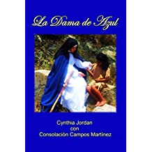 La Dama de Azul: La historia de Sor María de  Ágreda y los indios Jumano (Spanish Edition)