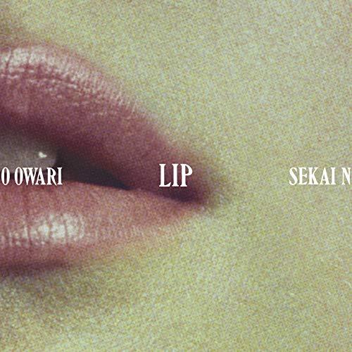 SEKAI NO OWARI(세카이노 오와리) Lip (첫 한정반)(CD+DVD) CD+DVD, Limited Edition