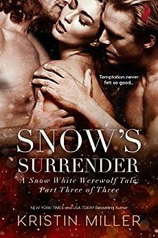 Snow's Surrender (A Snow White Werewolf Tale) by [Miller, Kristin]