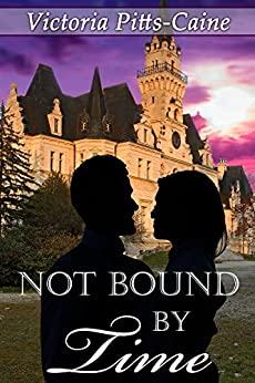 Not Bound By Time by [Pitts-Caine, Victoria]