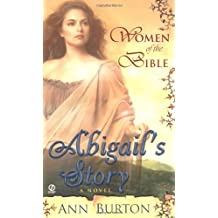 Abigails Story Women Of The Bible