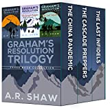 Graham's Resolution Trilogy Bundle: Books 1-3 The China Pandemic, The Cascade Preppers & The Last Infidels