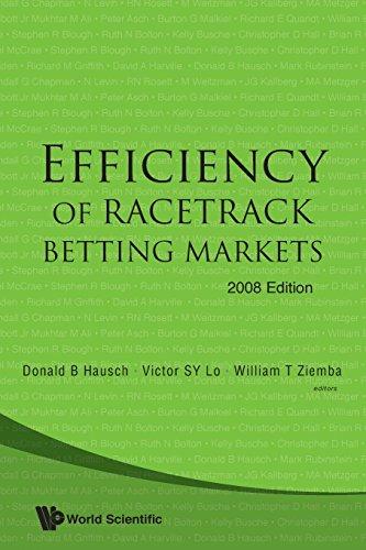 EFFICIENCY OF RACETRACK BETTING MARKETS (2008 EDITION) (World Scientific Handbook in Financial Economics)