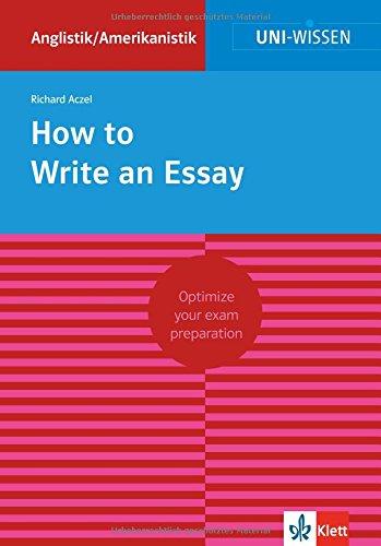 Uni Wissen How to Write an Essay: Anglistik/Amerikanistik, Sicher im Studium (Uni-Wissen Anglistik/Amerikanistik)