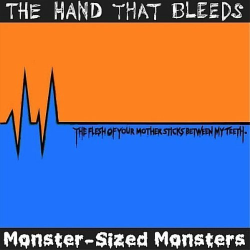 Price comparison product image Flesh of Your Mother Sticks Between My Teeth by Monster-Sized Monsters & The Hand That Bleeds (2010-05-11)