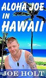 Aloha Joe in Hawaii - A guided journey of self discovery and Hawaiian adventure