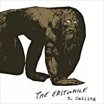 The Erstwhile: Book Two in the Vorrh Trilogy   Brian Catling
