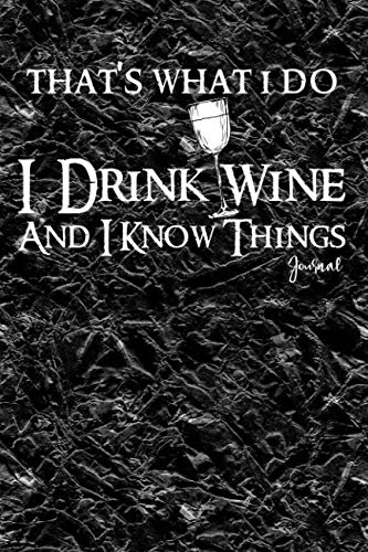 That's What I Do I Drink Wine And I Know Things Journal: Notebook, Diary Or Sketchbook With Dot Grid Paper by Jolly Pockets
