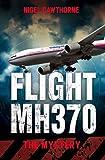 Flight MH370, Nigel Cawthorne, 1784181129