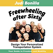 Freewheeling After Sixty: Design Your Personalized Transportation System