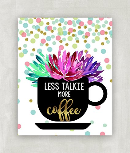 Less Talkie More Coffee Print kitchen Printable wall art Coffee Lovers Print 8 x 10 ((UNFRAMED)) ()