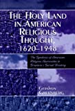 The Holy Land in American Religious Thought, 1620-1948, Gershon Greenberg, 0819192384