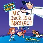 Mr. Jack Is a Maniac!: My Weirder School, Book 10 | Dan Gutman,Jim Paillot