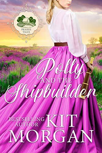 Tales Kit - Polly and the Shipbuilder (Prairie Tales Book 3)