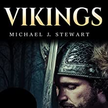 Vikings: History of Vikings: From the History of Rune Stones to Norse Mythology Audiobook by Michael J Stewart Narrated by Samuel Greenspan