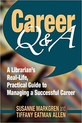 Career Q&A: A Librarian's Real-Life, Practical Guide to Managing a Successful Career by Susanne Markgren, Tiffany Eatman Allen (2013)