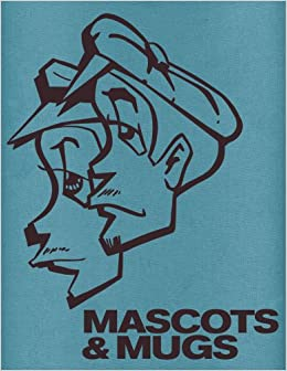 Mascots & Mugs Limited Edition: The Characters and Cartoons of Subway Graffiti